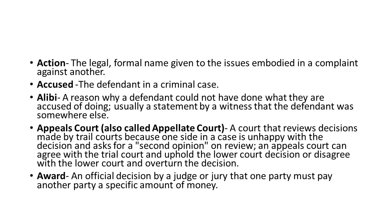 Action- The legal, formal name given to the issues embodied in a complaint against another.