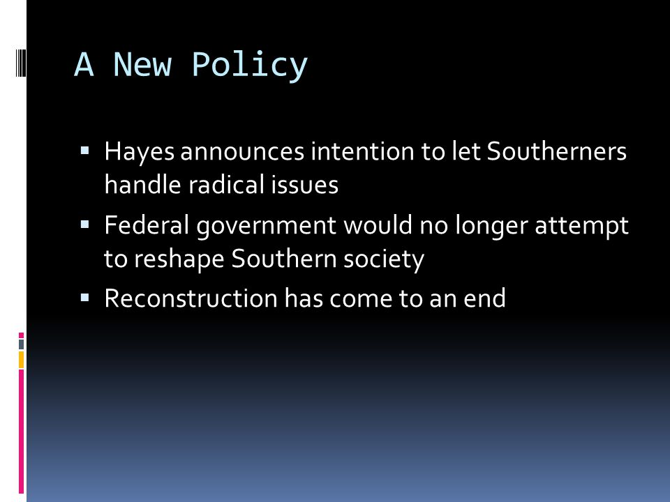 A New Policy Hayes announces intention to let Southerners handle radical issues.