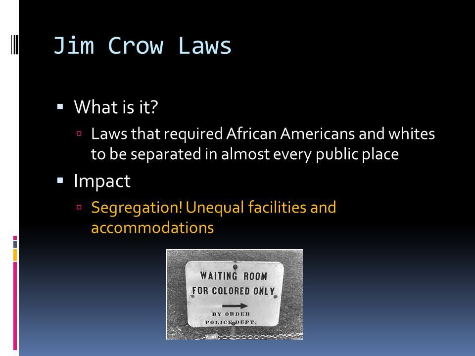 Jim Crow Laws What is it Impact