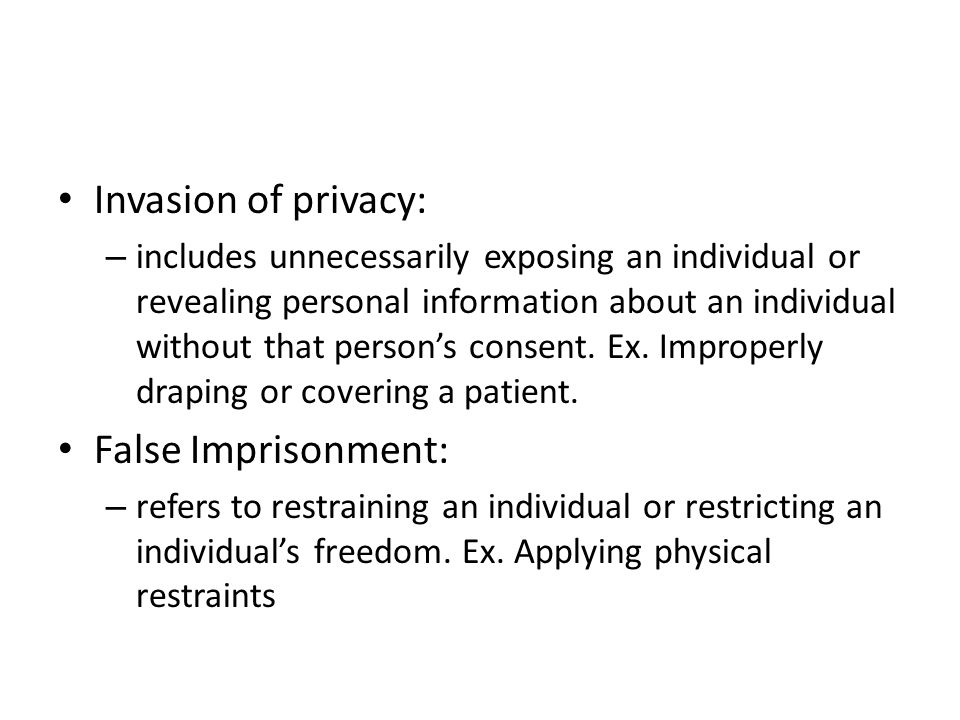 Invasion of privacy: False Imprisonment: