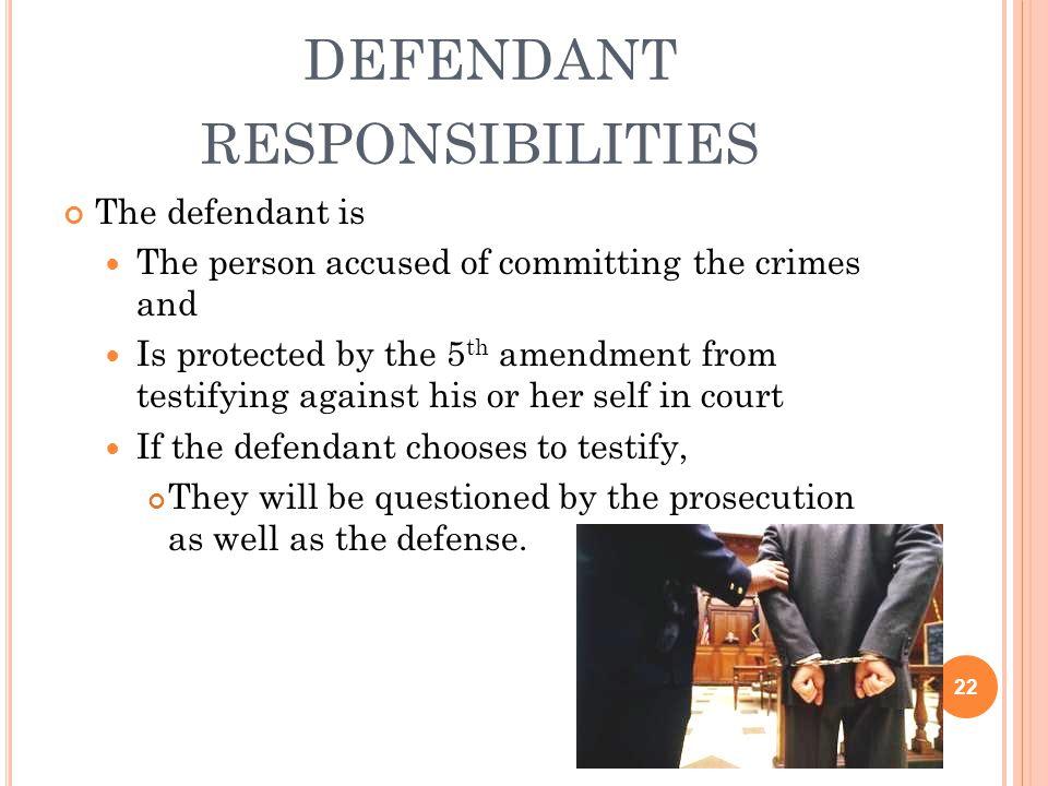 defendant responsibilities