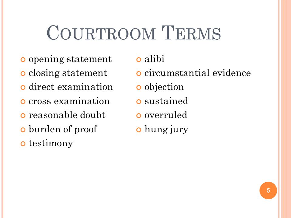 Courtroom Terms opening statement alibi closing statement