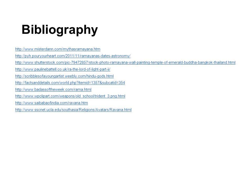 Bibliography http://www.misterdann.com/mythasramayana.htm
