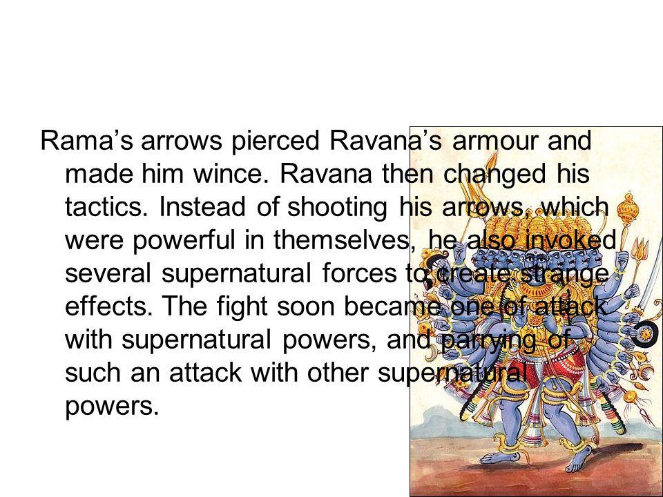 Rama's arrows pierced Ravana's armour and made him wince
