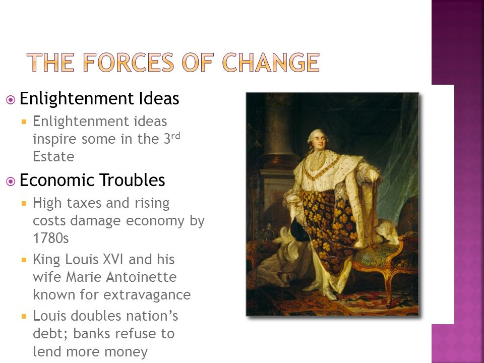 The Forces of Change Enlightenment Ideas Economic Troubles