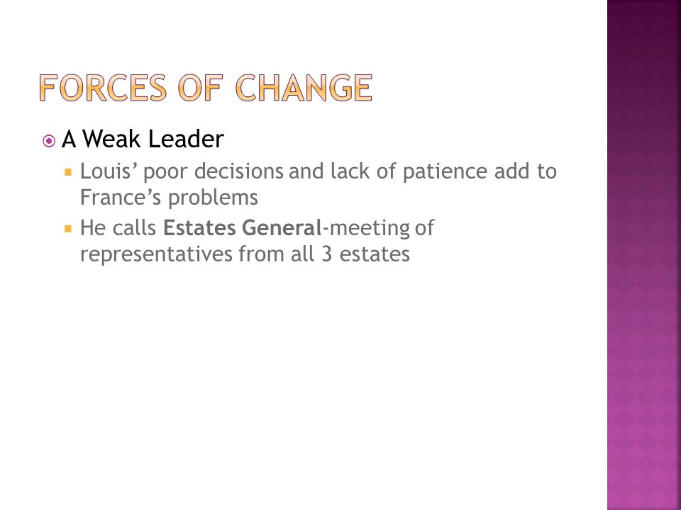 Forces of Change A Weak Leader