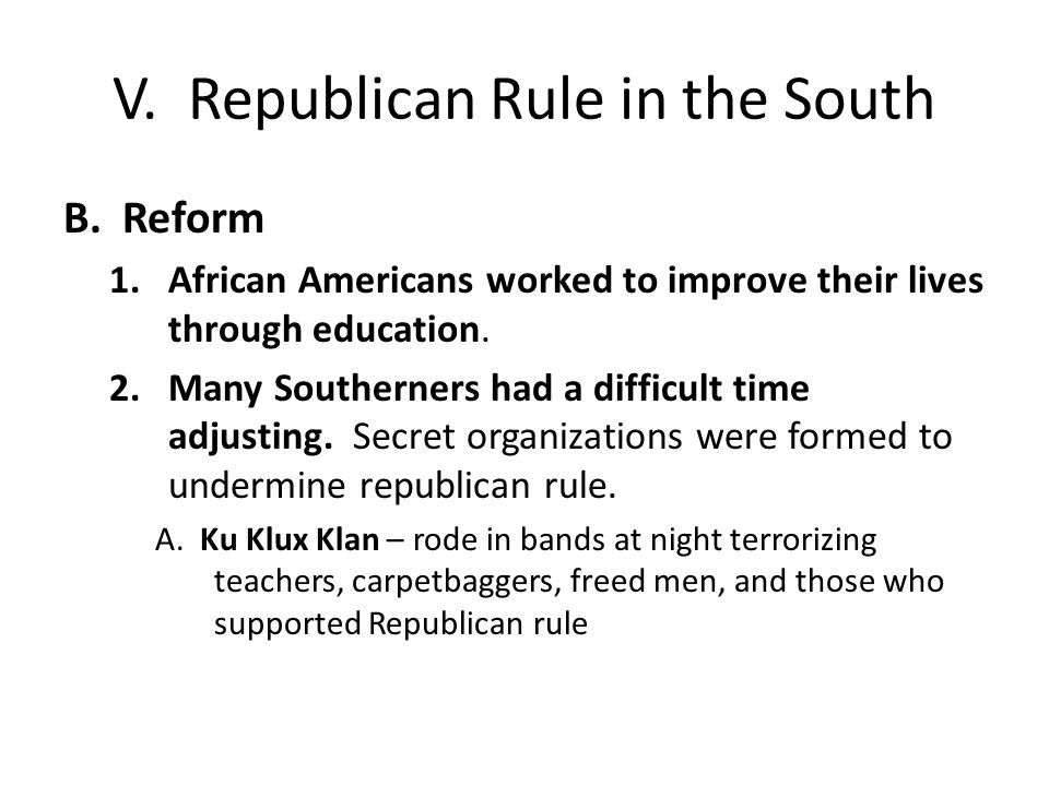 V. Republican Rule in the South
