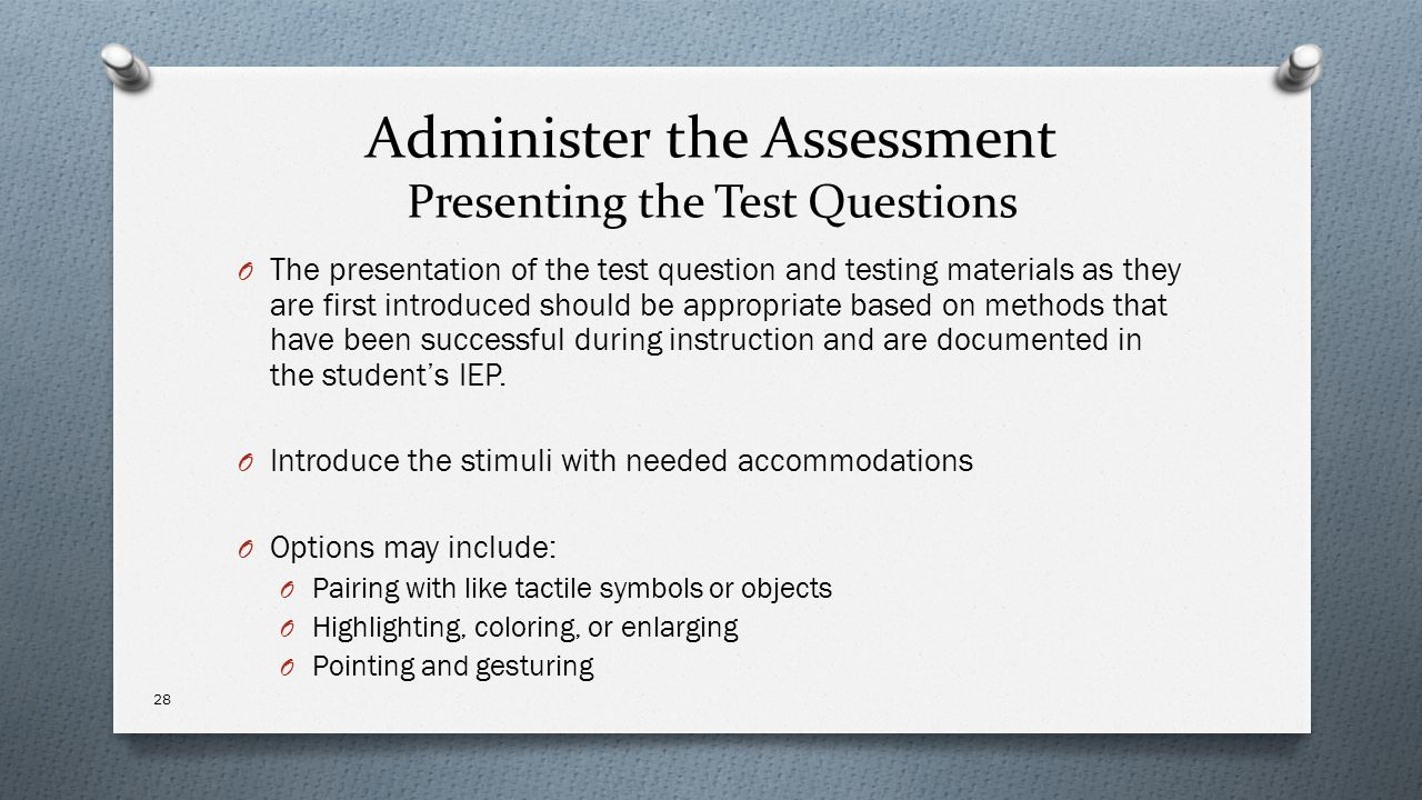 Administer the Assessment Presenting the Test Questions