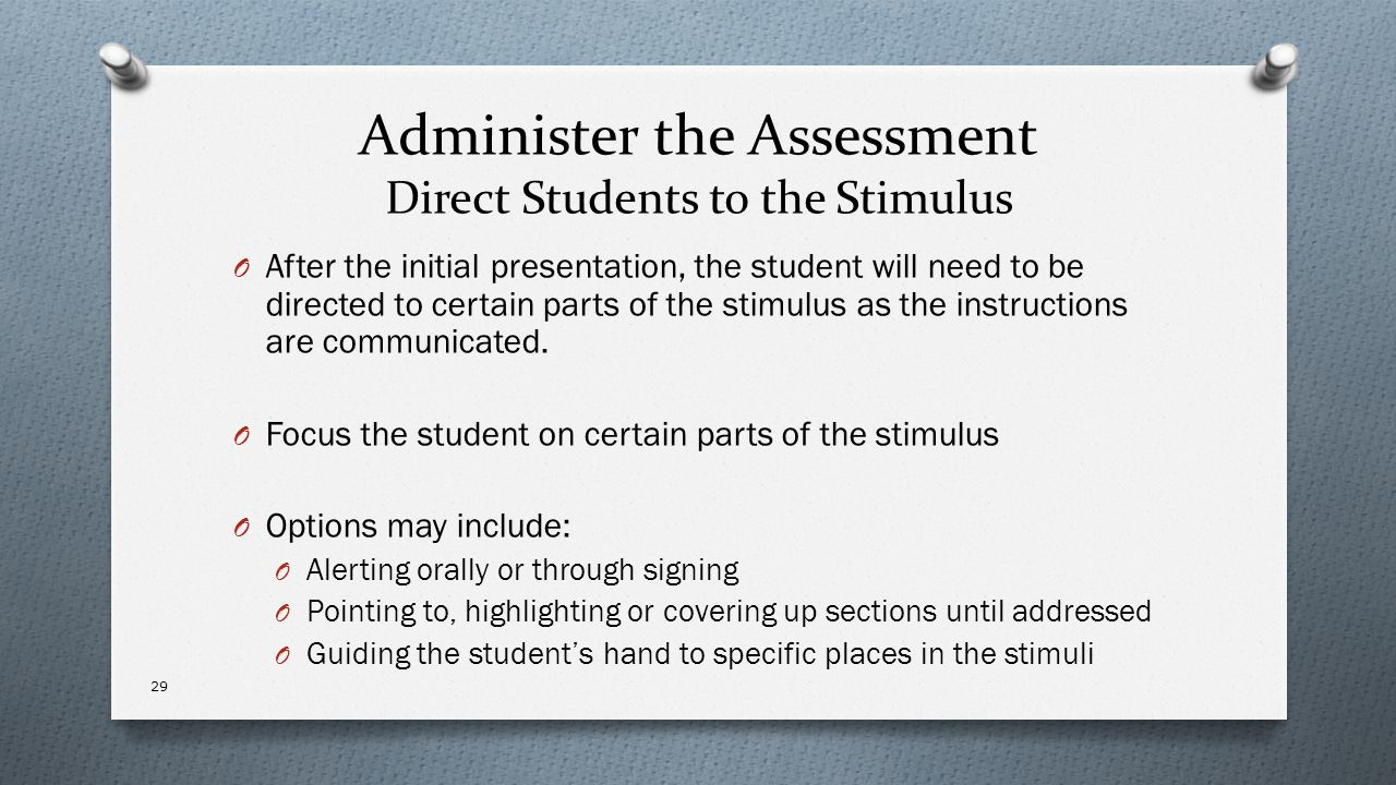 Administer the Assessment Direct Students to the Stimulus