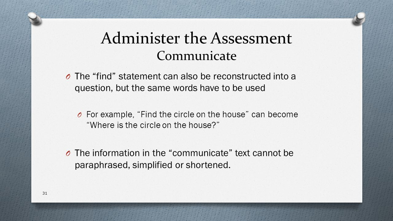 Administer the Assessment Communicate