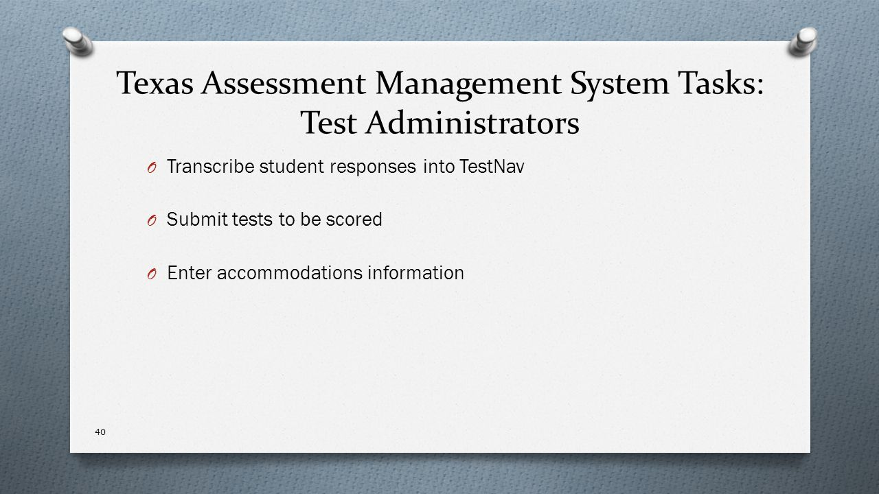 Texas Assessment Management System Tasks: Test Administrators