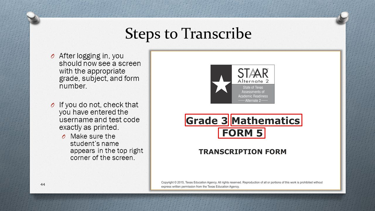Steps to Transcribe After logging in, you should now see a screen with the appropriate grade, subject, and form number.