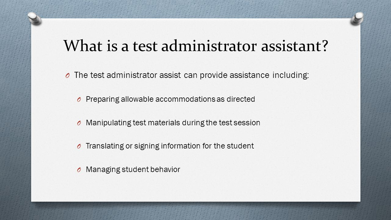 What is a test administrator assistant