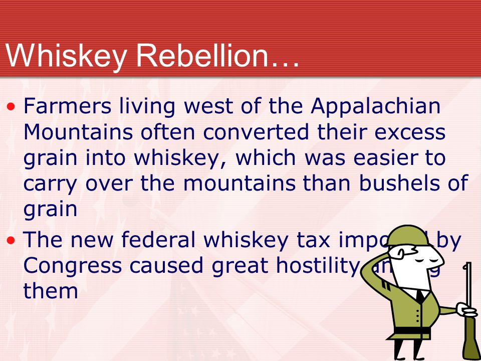 Whiskey Rebellion…