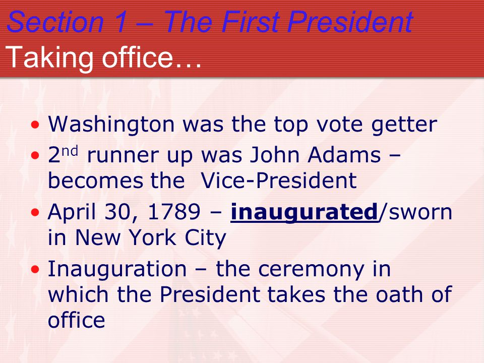 Section 1 – The First President Taking office…