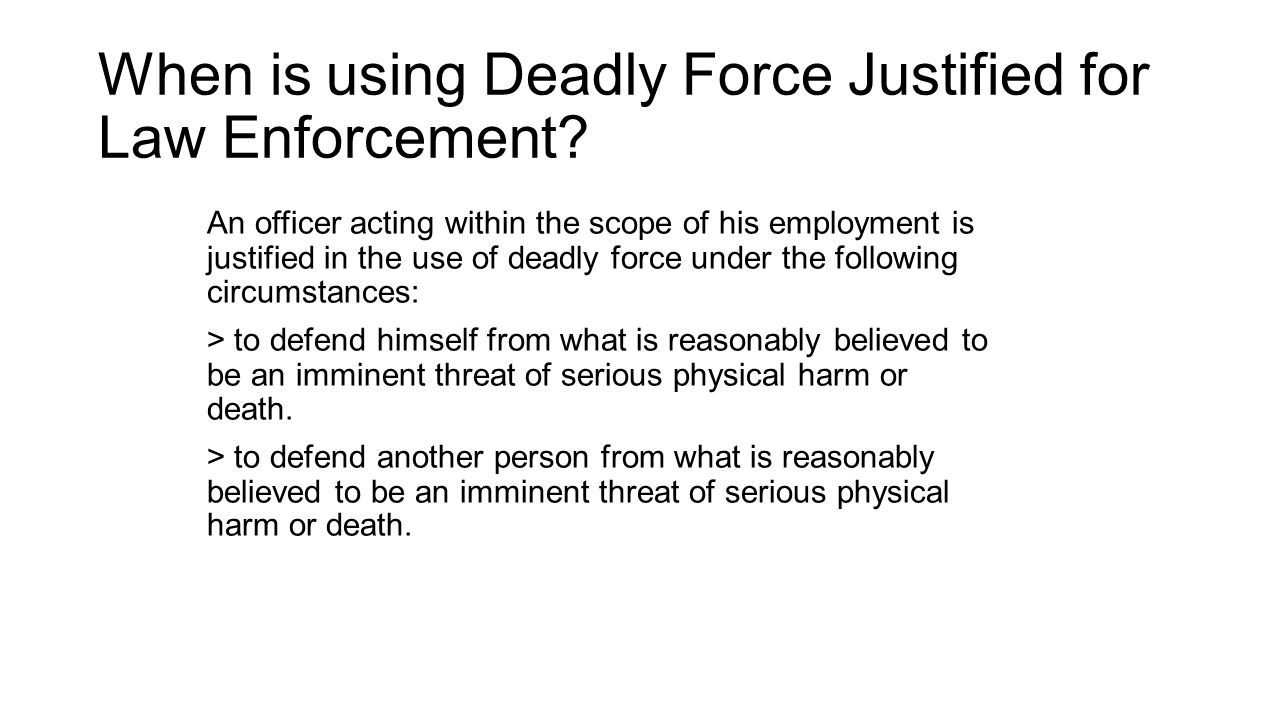 When is using Deadly Force Justified for Law Enforcement