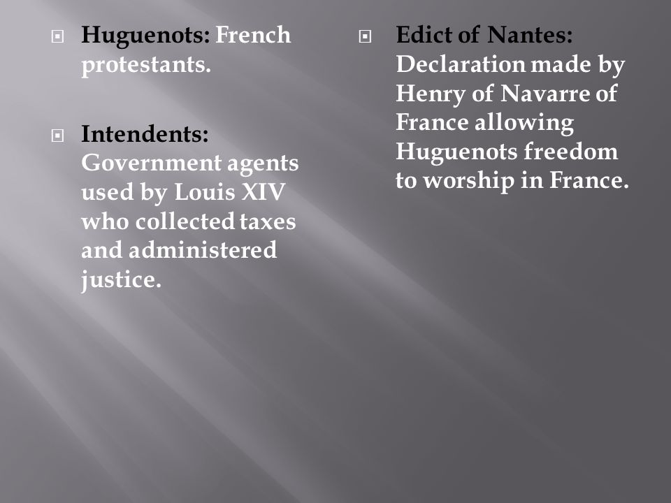 Huguenots: French protestants.