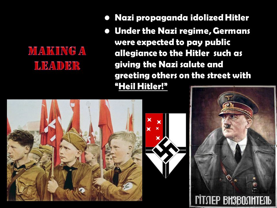 Nazi propaganda idolized Hitler