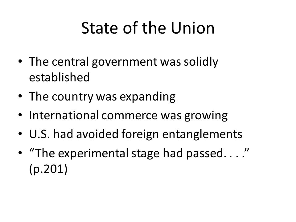 State of the Union The central government was solidly established