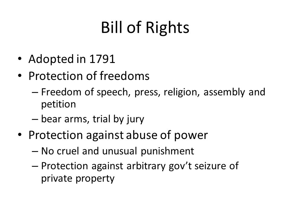 Bill of Rights Adopted in 1791 Protection of freedoms