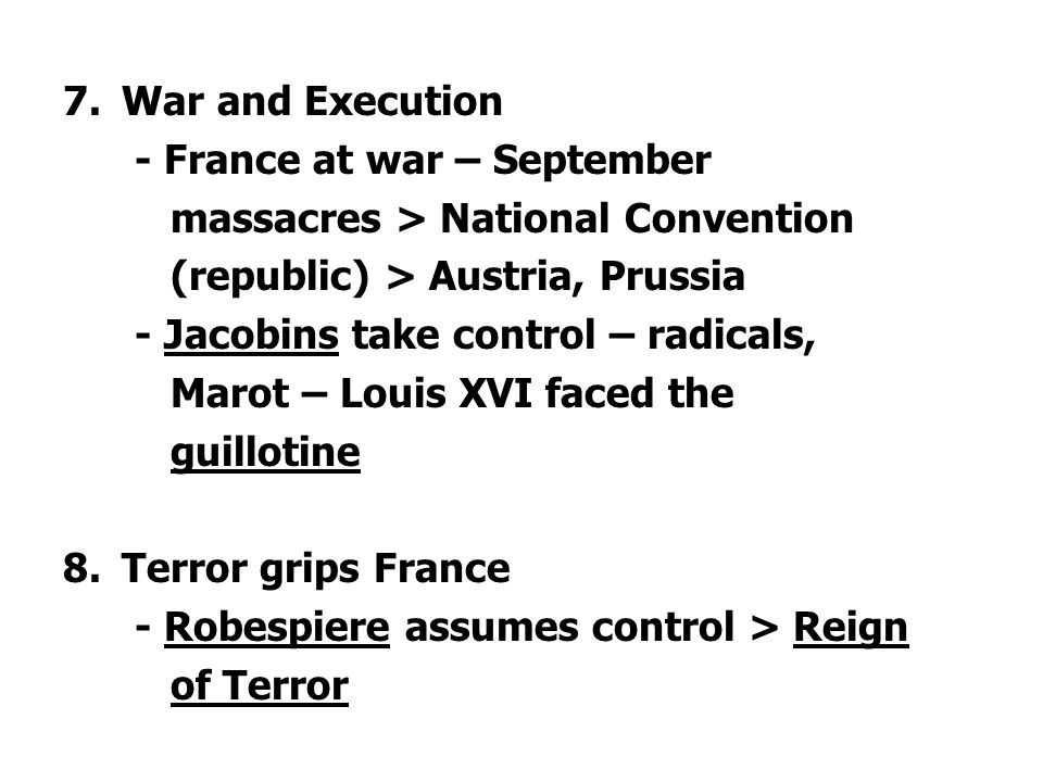 War and Execution - France at war – September. massacres > National Convention. (republic) > Austria, Prussia.