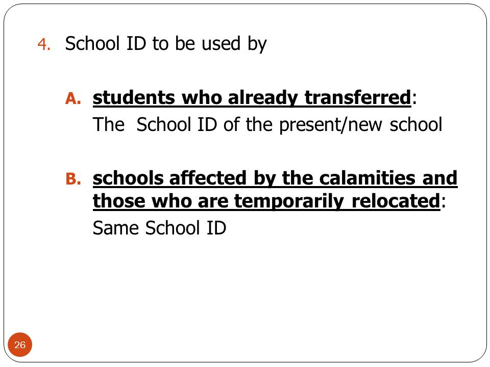 School ID to be used by students who already transferred: The School ID of the present/new school.