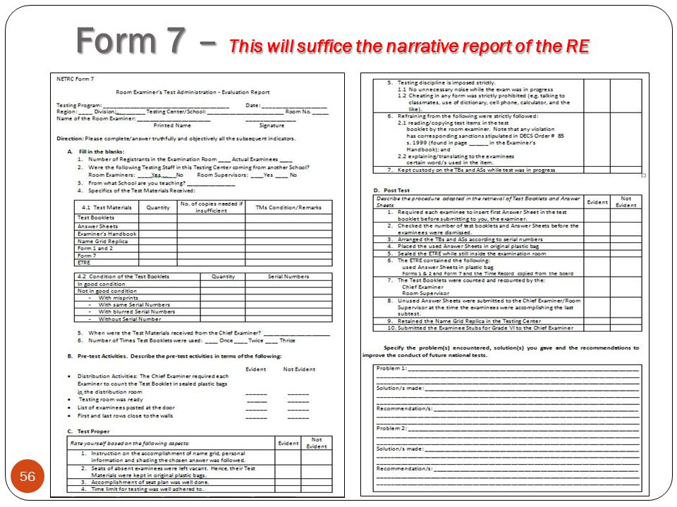 Form 7 – This will suffice the narrative report of the RE
