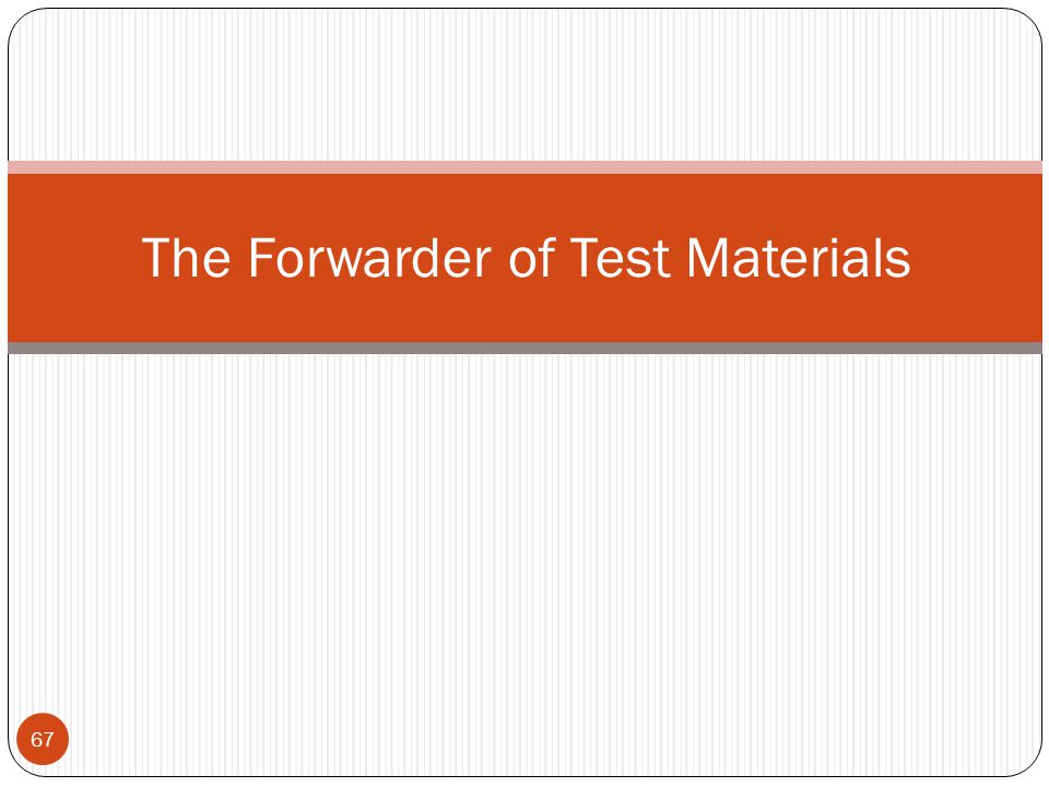 The Forwarder of Test Materials