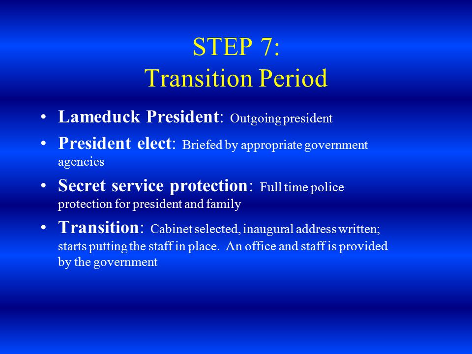 STEP 7: Transition Period
