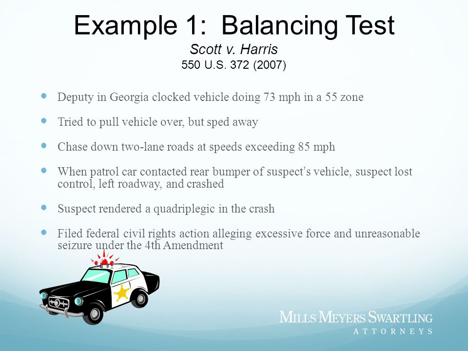 Example 1: Balancing Test Scott v. Harris 550 U.S. 372 (2007)