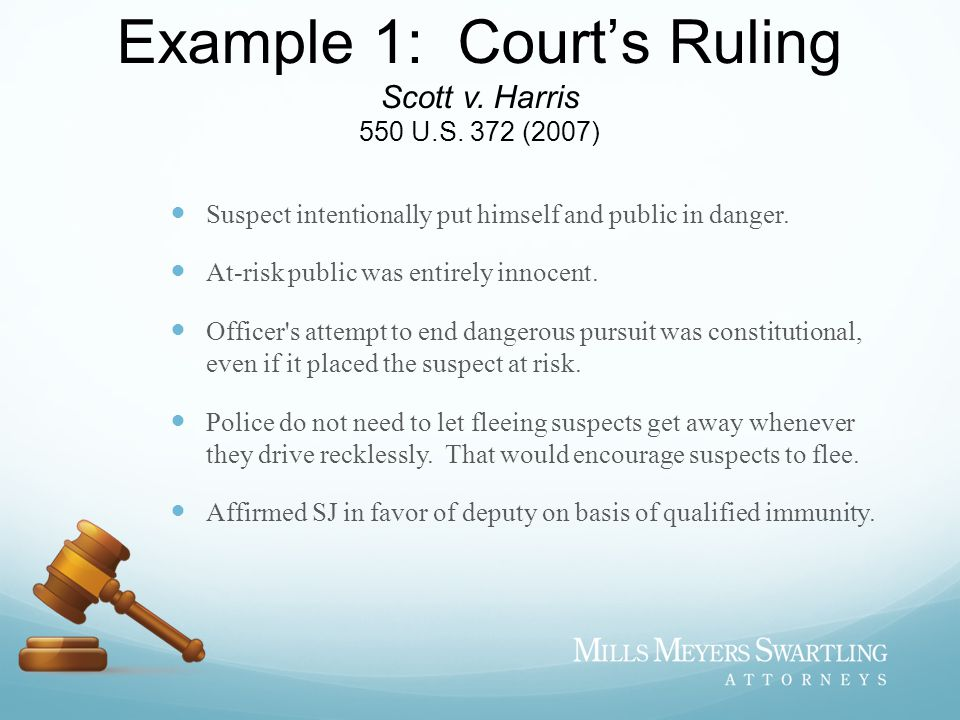 Example 1: Court's Ruling Scott v. Harris 550 U.S. 372 (2007)