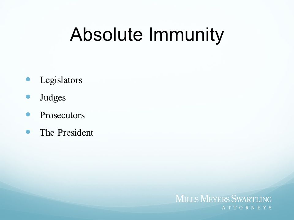 Absolute Immunity Legislators Judges Prosecutors The President