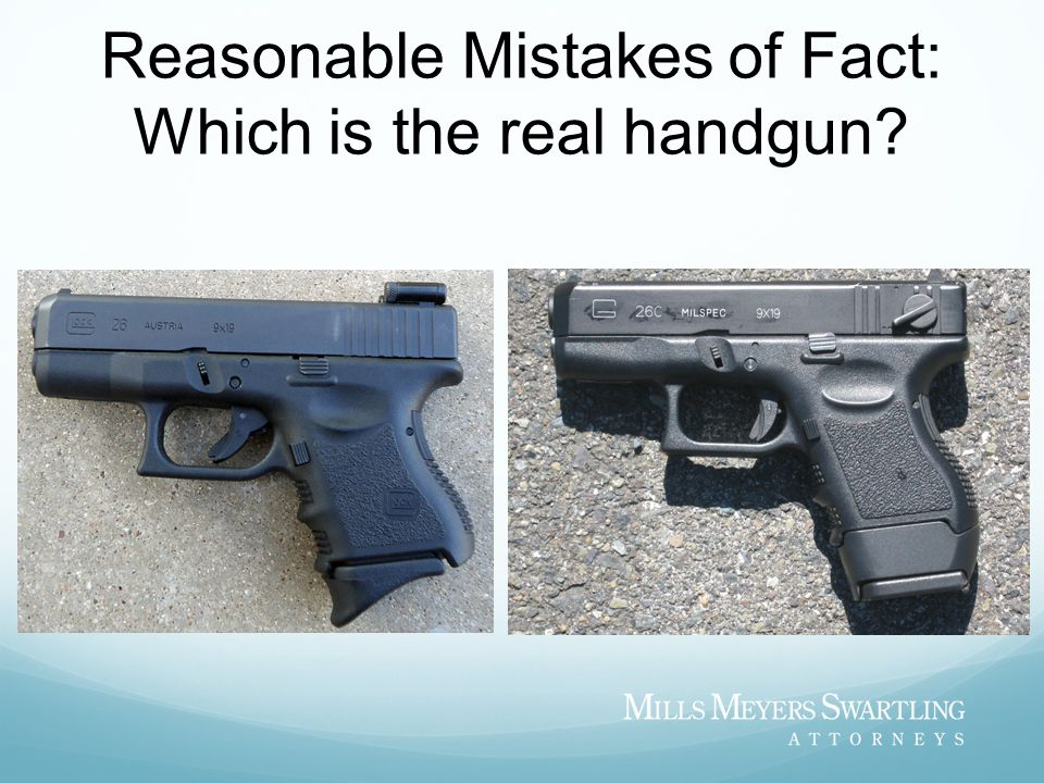 Reasonable Mistakes of Fact: Which is the real handgun