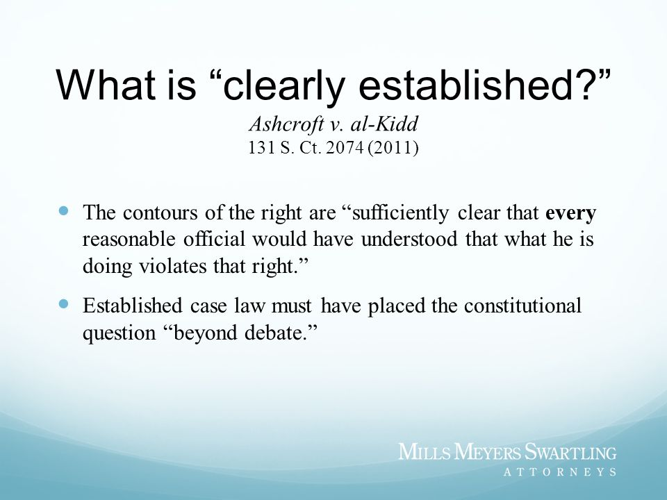 What is clearly established. Ashcroft v. al-Kidd 131 S. Ct