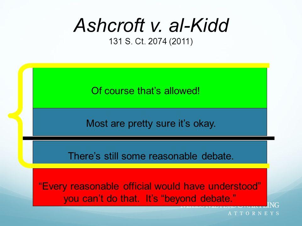 Ashcroft v. al-Kidd 131 S. Ct. 2074 (2011)