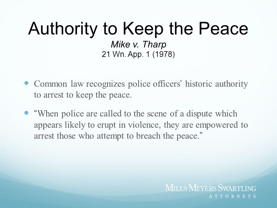 Authority to Keep the Peace Mike v. Tharp 21 Wn. App. 1 (1978)