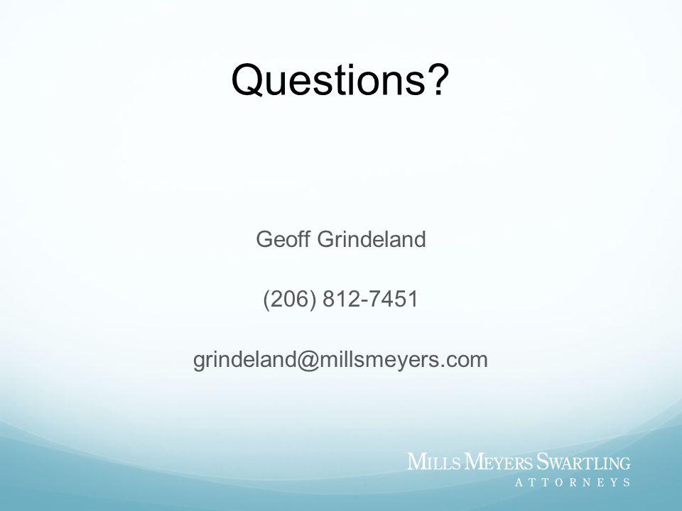 Geoff Grindeland (206) 812-7451 grindeland@millsmeyers.com