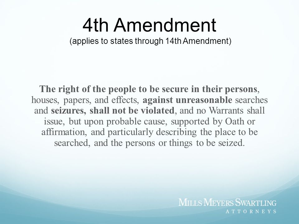 4th Amendment (applies to states through 14th Amendment)
