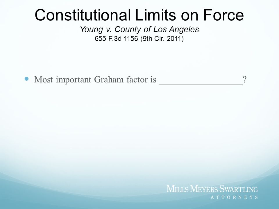 Constitutional Limits on Force Young v. County of Los Angeles 655 F