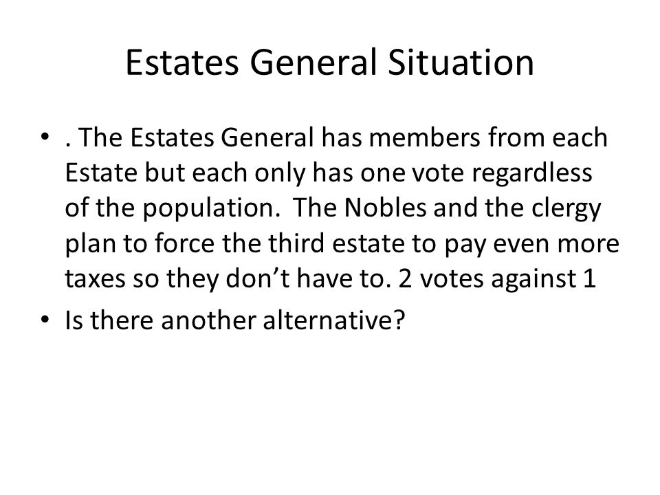 Estates General Situation