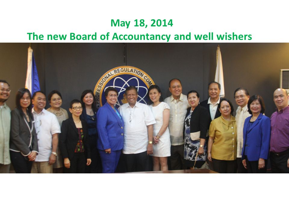 May 18, 2014 The new Board of Accountancy and well wishers