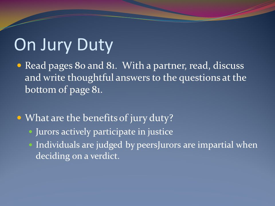 On Jury Duty Read pages 80 and 81. With a partner, read, discuss and write thoughtful answers to the questions at the bottom of page 81.