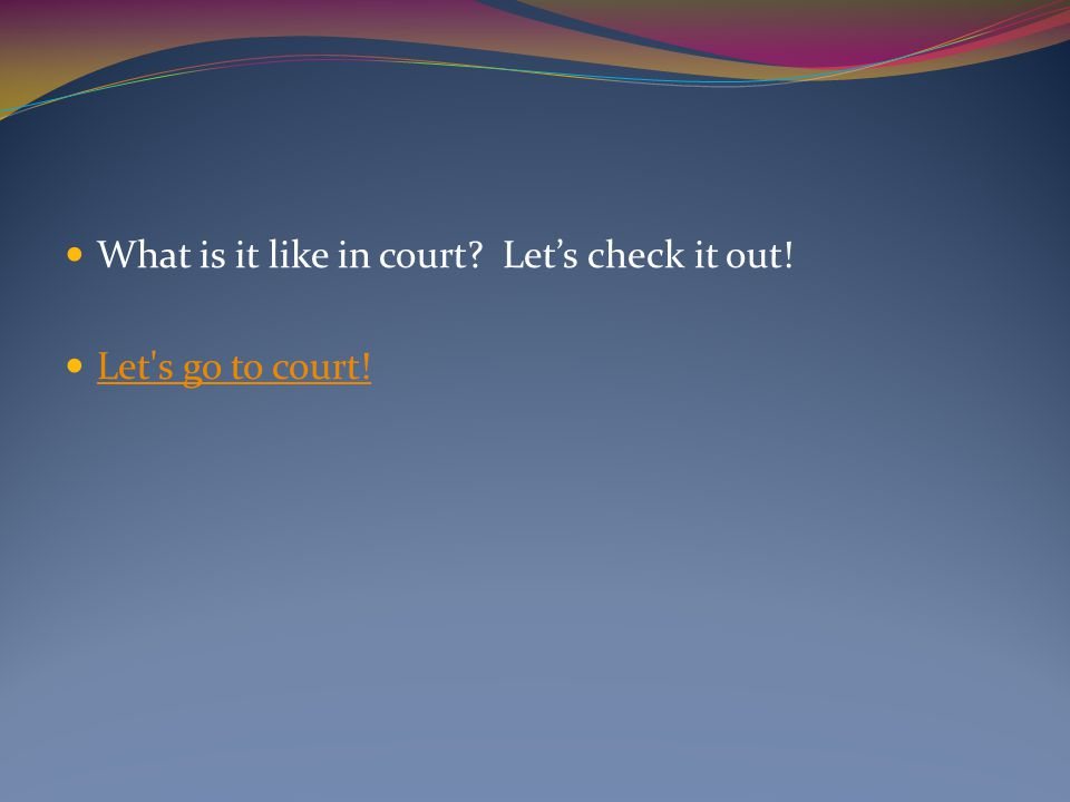What is it like in court Let's check it out!