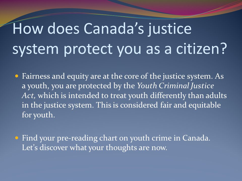 How does Canada's justice system protect you as a citizen