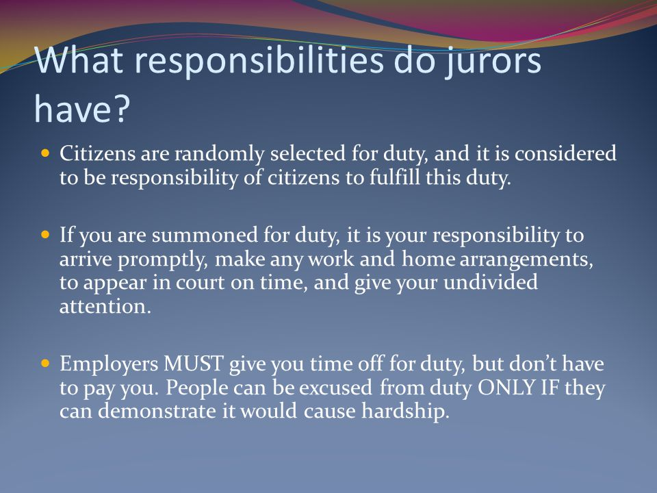What responsibilities do jurors have