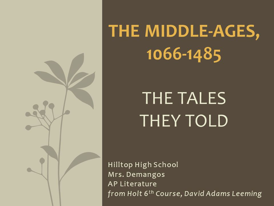 The Middle-Ages, 1066-1485 The Tales They Told