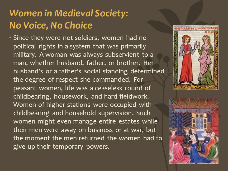 Women in Medieval Society: No Voice, No Choice