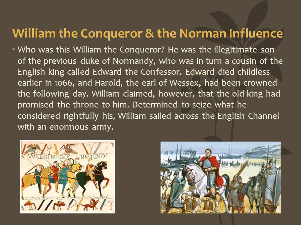 William the Conqueror & the Norman Influence
