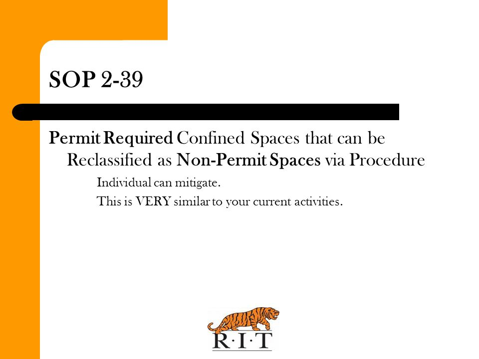 SOP 2-39 Permit Required Confined Spaces that can be Reclassified as Non-Permit Spaces via Procedure.