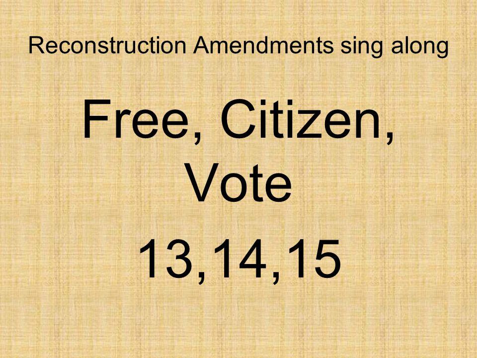 Reconstruction Amendments sing along